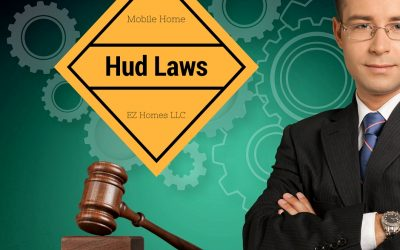 HUD Laws And Mobile Homes | EZ Homes LLC