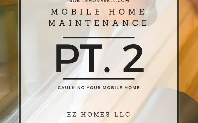 Mobile Home Maintenance Pt. 2 | Caulking Your Home
