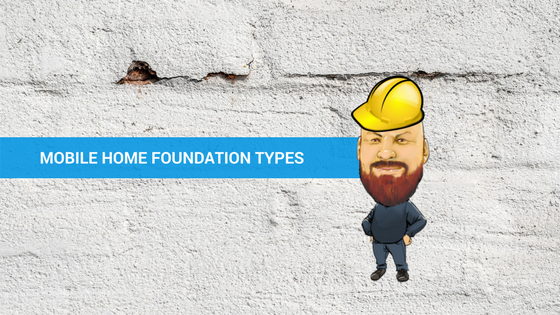 Mobile Home Foundation Types
