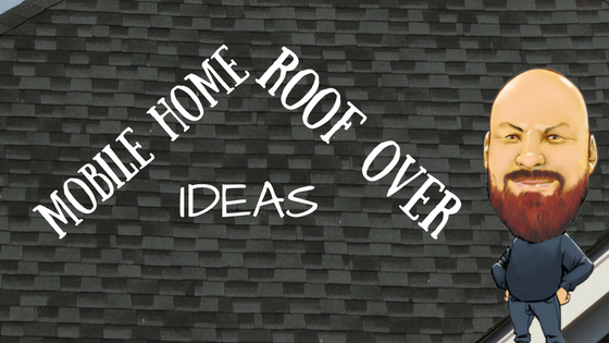 how to change the look of a mobile home roof