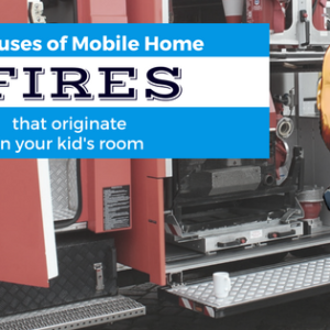 5 Causes of Mobile Home Fires