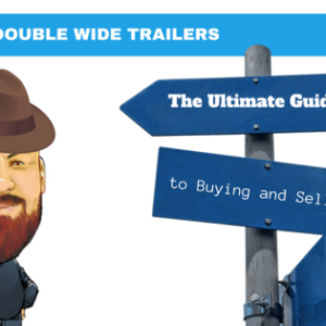 Double Wide Trailer - The Ultimate Guide to Buying and Selling
