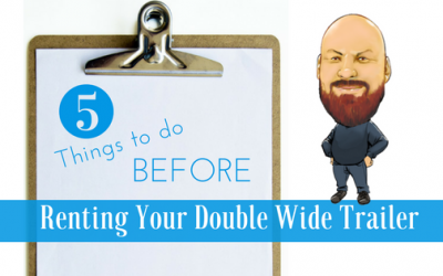 5 Things To Do Before Renting Your Double Wide Trailer
