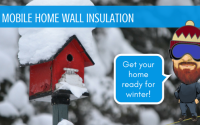 Mobile Home Wall Insulation: Get Your Home Ready For Winter!