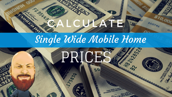 Calculate Single Wide Mobile Home Prices For Buying Or Selling Feature Image