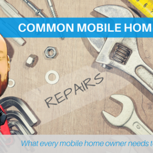 Common Mobile Home Repairs: What Every Mobile Home Owner Needs To Know