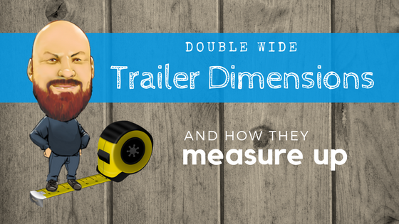 Double Wide Trailer Dimensions Feature Image
