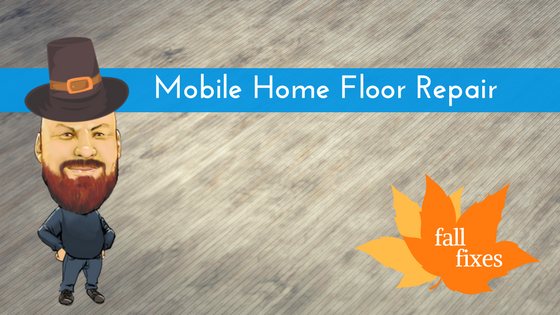 DIY: Mobile Home Floor Repair To Get It Looking Like New Again