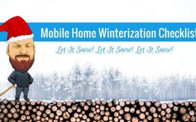 Mobile Home Winterization Checklist: Let It Snow! Let It Snow! Let It Snow!