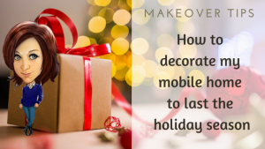 How To Decorate My Mobile Home To Last The Holiday Season