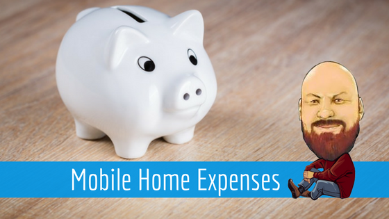 Mobile Home Expenses You Need to Include in Your Budget