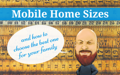 Mobile Home Sizes And How To Choose The Best One For Your Family