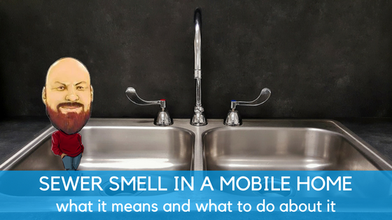 Sewer Smell In A Mobile Home: What It Means And What To Do