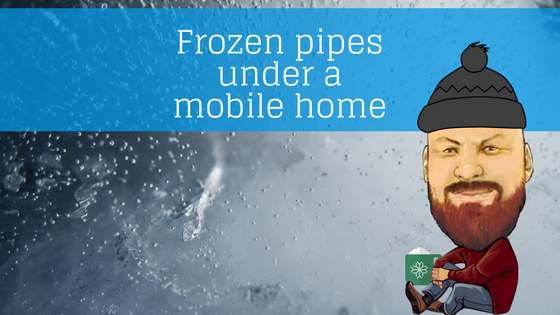 Frozen Pipes Under A Mobile Home And How To Take Care Of Them