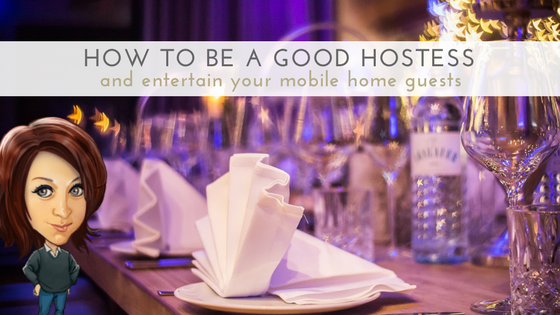 How To Be A Good Hostess And Entertain Your Mobile Home Guests - Featured Image