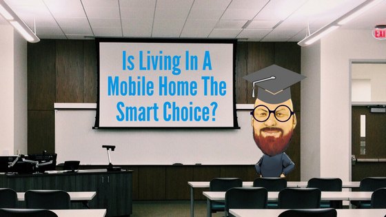 Is Living In A Mobile Home The Smart Choice - Featured image