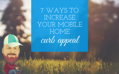 7 Ways To Increase Your Mobile Home Curb Appeal