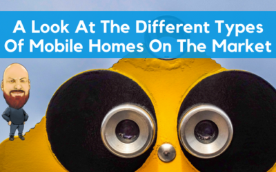 A Look At The Different Types Of Mobile Homes On The Market
