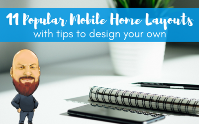 11 Popular Mobile Home Layouts With Tips To Design Your Own