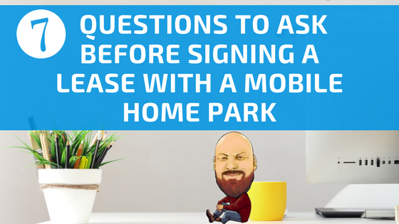 7 Questions To Ask Before Signing A Lease With A Mobile Home Park - Featured Image