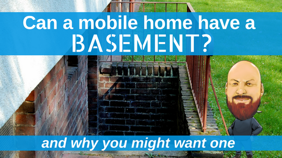 Can A Mobile Home Have A Basement? And Why You Might Want One