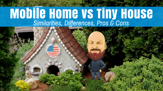 Mobile Home Vs Tiny House Similarities Differences Pros Cons