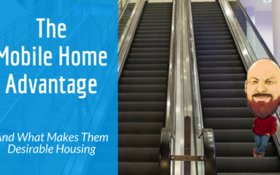 The Mobile Home Advantage & What Makes Them Desirable Housing