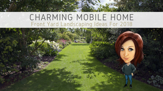 Charming Mobile Home Front Yard Landscaping Ideas For 2018