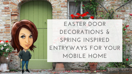"Featured Image for ""Easter Door Decorations & Spring Inspired Entryways For Your Mobile Home"" blog post"