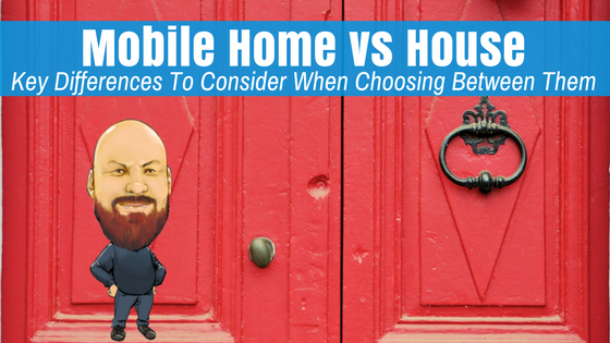 Mobile home vs house key differences to consider when for Mobile home vs house