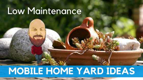 "Featured Image for ""Low Maintenance Mobile Home Yard Ideas"" blog post"