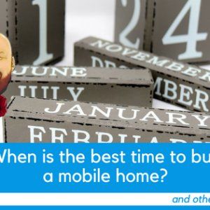 When Is The Best Time To Buy A Mobile Home? And Other Buying FAQs