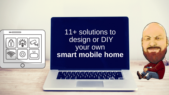 "Featured Image for ""11+ Solutions To Design Or DIY Your Own Smart Mobile Home"" blog post"