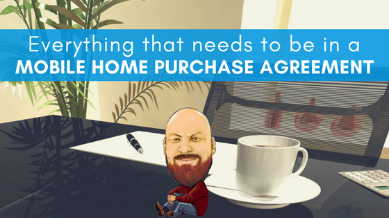 "Featured Image for ""Everything That Needs To Be In A Mobile Home Purchase Agreement"" blog post"