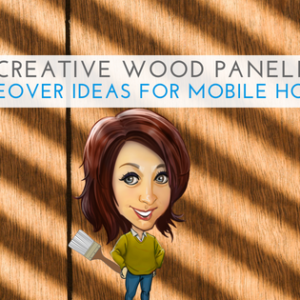 8 Creative Wood Paneling Makeover Ideas For Mobile Homes