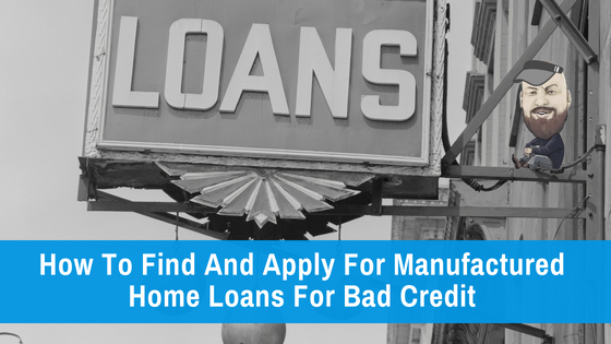 "Featured image for ""How To Find And Apply For Manufactured Home Loans For Bad Credit"" blog post"
