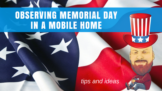 "Featured image for ""Observing Memorial Day In A Mobile Home - Tips & Ideas"" blog post"