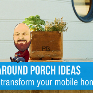Wrap Around Porch Ideas That Will Transform Your Mobile Home