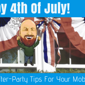 Happy 4th Of July: A Few After-Party Tips For Your Mobile Home!