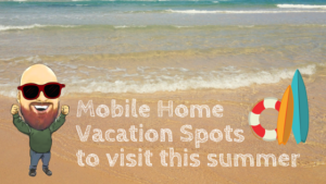 "Featured image for ""Mobile Home Vacation Spots To Visit This Summer"" blog post"