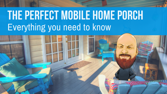 The Perfect Mobile Home Porch: Everything You Need To Know on mobile home balcony, mobile home exterior makeover, mobile home patio, mobile home foyer, mobile home barn, mobile home greenhouse, mobile home front, mobile home vinyl siding, mobile home deck, mobile home master suite, mobile home metal steps stairs, mobile home ceiling fans, mobile home bathroom, mobile home enclosed foundation, mobile home stairs with railing,
