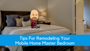 "Featured image for ""Tips For Remodeling Your Mobile Home Master Bedroom"" blog post"