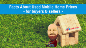 "Featured image for ""Facts About Used Mobile Home Prices - For Buyers & Sellers"" blog post"