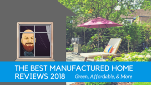 "Featured image for ""The Best Manufactured Home Reviews 2018 - Green, Affordable, & More"" blog post"