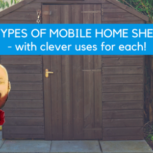 3 Types Of Mobile Home Sheds - With Clever Uses For Each!