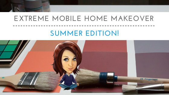"Featured image for ""Extreme Mobile Home Makeover - Summer Edition!"" blog post"