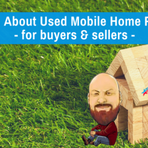 Facts About Used Mobile Home Prices - For Buyers & Sellers