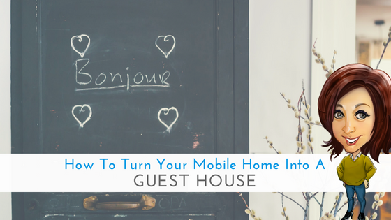 "Featured image for ""How To Turn Your Mobile Home Into A Guest House"" blog post"
