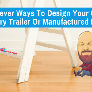 7 Clever Ways To Design Your Own 2-Story Trailer Or Manufactured Home