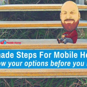 Premade Steps For Mobile Homes | Know Your Options Before You Buy
